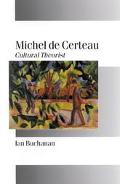 Michel De Certeau Cultural Theorist