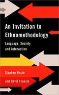 Invitation to Ethnomethodology Language, Society and Social Interaction