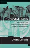 Grounded Theory A Practical Guide for Management, Business and Market Researchers