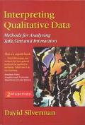 Interpreting Qualitative Data Methods for Analyzing Talk, Text and Interaction