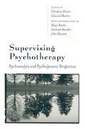 Supervising Psychotherapy Psychoanalytic and Psychodynamic Perspectives