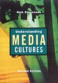 Understanding Media Cultures Social Theory and Mass Communication