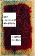 Post-Structuralist Geography A Critical Introduction
