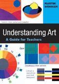 Understanding Art A Guide for Teachers