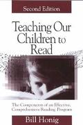 Teaching Our Children to Read The Components of an Effective, Comprehensive Reading Program