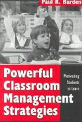 Powerful Classroom Management Strategies Motivating Students to Learn