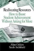 Reallocating Resources How to Boost Student Achievement Without Asking for More