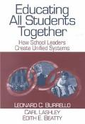 Educating All Students Together How School Leaders Create Unified Systems