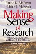 Making Sense of Research What's Good, What's Not, and How to Tell the Difference