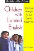 Children With Limited English Teaching Strategies for the Regular Classroom