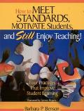 How to Meet Standards, Motivate Students, and Still Enjoy Teaching! Four Practices That Impr...