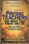 Paying Teachers for What They Know and Do New and Smarter Compensation Strategies to Improve...