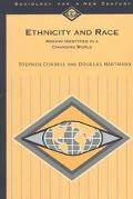 Ethnicity and Race Making Identities in a Changing World