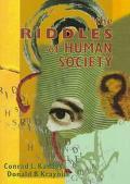Riddles of Human Society