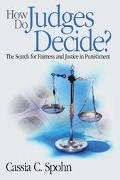 How Do Judges Decide? The Search for Fairness and Justice in Punishment