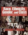 Race, Ethnicity, Gender,and Class: The Sociology of Group Conflict and Change