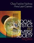 Social Statistic for a Diverse Society  (Research Methods and Statistics Series)