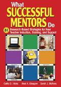 What Successful Mentors Do 81 Research-based Strategies For New Teacher Induction, Training,...