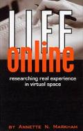 Life Online Researching Real Experience in Virtual Space