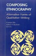 Composing Ethnography Alternative Forms of Qualitative Writing