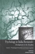 Psychology in India Revisited Developments in the Discipline ; Psychological Foundation and ...