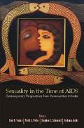 Sexuality in the Time of AIDS Contemporary Perspectives from Communities in India