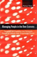 Managing People in the New Economy Targeted HR Practices That Persuade People to Unlock Thei...