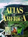 Atlas of America Our Nation in Maps, Facts, and Pictures