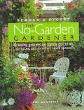 No-Garden Gardener Creating Gardens on Patios, Balconies, Terraces, and in Other Small Spaces
