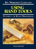 Using Hand Tools (Workshop Companion (Reader's Digest))