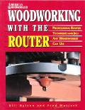 Woodworking With the Router Professional Router Techniques and Jigs Any Woodworker Can Use