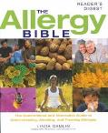 Allergy Bible The Conventional and Alternative Guide to Understanding, Avoiding, and Treatin...