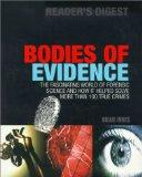 Bodies of Evidence: The Fascinating World of Forensic Science and How It Helped Solve More T...