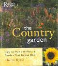 Country Garden How to Plan and Plant a Garden That Grows Itself
