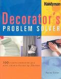 Decorator's Problem Solver 100 Creative Answers to Your Most Common Decorating Dilemmas