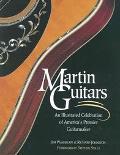 Martin Guitars An Illustrated Celebration of America's Premier Guitarmaker