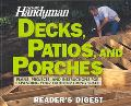Decks, Patios, and Porches Plans, Projects, and Instructions for Expanding Your Outdoor Livi...
