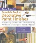 Annie Sloan's Complete Book of Decorative Paint Finishes a step-by-step guide to mastering p...