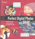 Perfect Digital Photos in a Snap The Beginner's Guide to Taking & Making Great Digital Photo...