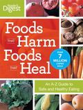 Foods That Harm, Foods That Heal An A-Z Guide to Safe and Healthy Eating