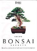 Bonsai Secrets Designing, Growing And Caring for Your Miniature Masterpieces