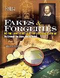 Fakes & Forgeries The True Crime Stories of History's Greatest Deceptions The Criminals, The...
