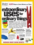 Extraordinary Uses for Ordinary Things 2,317 Way to Save Money and Time