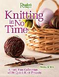 Knitting in No Time A Fast, Fun Collection of 50 Quick-knit Project