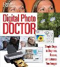 Digital Photo Doctor Simple Steps to Diagnose, Rescue, And Enhance Your Images