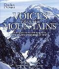 Voices from the Mountains 40 True-life Stories of Unforgettable Adventire, Drama and Human E...