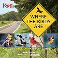 Where the Birds Are A Travel Guide to over 400 Natural Habitats