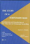 Story of a Fortunate Man Reminiscences and Recollections of Fifty-Three Years of Professiona...