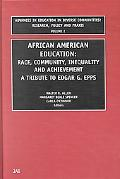 African American Education Race, Community, Inequality and Achievement a Tribute to Edgar G....