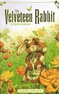 Velveteen Rabbit Or, How Toys Become Real  The Children's Classic Edition